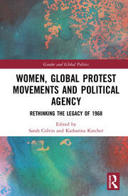 Women, Global Protest Movements, and Political Agency - 1st Edition book cover