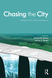 Chasing the City : Models for Extra-Urban Investigations - 1st Edition book cover