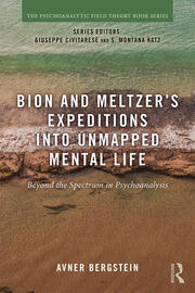 Bion and Meltzer's Expeditions into Unmapped Mental Life - 1st Edition book cover