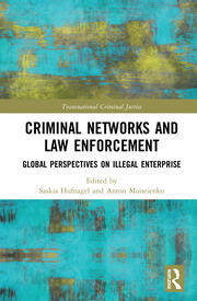 Criminal Networks and Law Enforcement: Global Perspectives On Illegal Enterprise