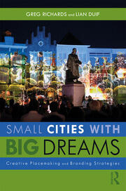 Small Cities with Big Dreams : Creative Placemaking and Branding Strategies - 1st Edition book cover
