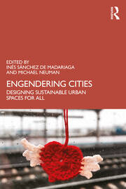 Engendering Cities : Designing Sustainable Urban Spaces for All - 1st Edition book cover