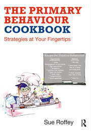 The Primary Behaviour Cookbook - 1st Edition book cover
