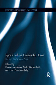 Spaces of the Cinematic Home - 1st Edition book cover