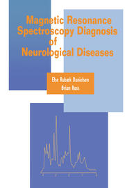 Magnetic Resonance Spectroscopy Diagnosis of Neurological Diseases - 1st Edition book cover