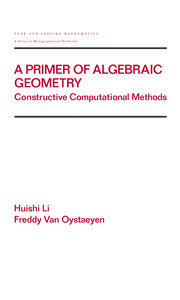A Primer of Algebraic Geometry: Constructive Computational Methods