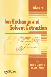 Ion Exchange and Solvent Extraction: A Series of Advances, Volume 14