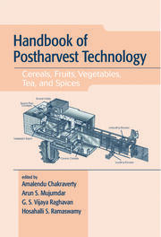 Handbook of Postharvest Technology: Cereals, Fruits, Vegetables, Tea, and Spices