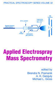 Applied Electrospray Mass Spectrometry: Practical Spectroscopy Series Volume 32