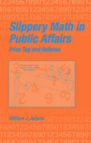 Slippery Math In Public Affairs - 1st Edition book cover