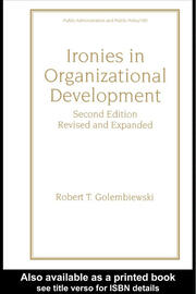 Ironies In Organizational Development: Revised And Expanded