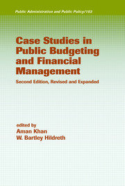 Case Studies in Public Budgeting and Financial Management, Revised and Expanded