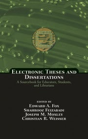 Electronic Theses and Dissertations: A Sourcebook for Educators: Students, and Librarians