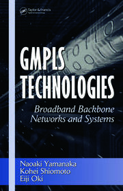 GMPLS Technologies: Broadband Backbone Networks and Systems