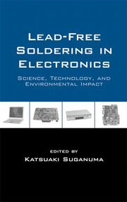 Lead-Free Soldering in Electronics: Science, Technology, and Environmental Impact