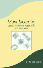 Manufacturing: Design, Production, Automation, and Integration