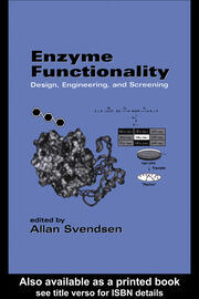 Enzyme Functionality: Design: Engineering, and Screening