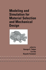 Modeling and Simulation for Material Selection and Mechanical Design