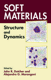Soft Materials: Structure and Dynamics