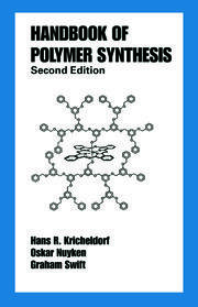 Handbook of Polymer Synthesis: Second Edition