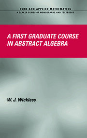 A First Graduate Course in Abstract Algebra
