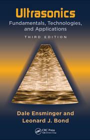 Ultrasonics: Fundamentals, Technologies, and Applications, Third Edition