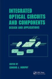 Integrated Optical Circuits and Components: Design and Applications