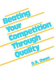 Beating Your Competition Through Quality - 1st Edition book cover
