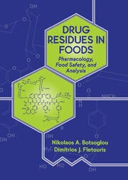 Drug Residues in Foods: Pharmacology: Food Safety, and Analysis