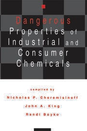 Dangerous Properties of Industrial and Consumer Chemicals - 1st Edition book cover