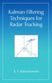 Kalman Filtering Techniques for Radar Tracking - 1st Edition book cover
