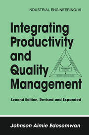 Integrating Productivity and Quality Management - 2nd Edition book cover