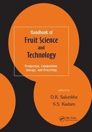 Handbook of Fruit Science and Technology: Production, Composition, Storage, and Processing