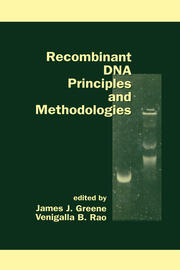 Recombinant DNA Principles and Methodologies
