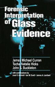 Forensic Interpretation of Glass Evidence