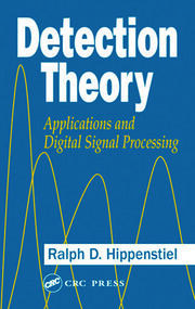 Detection Theory: Applications and Digital Signal Processing