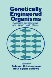Genetically Engineered Organisms: Assessing Environmental and Human Health Effects