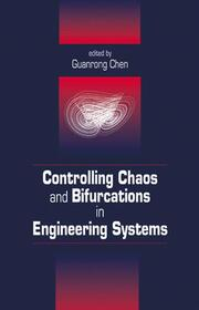 Controlling Chaos and Bifurcations in Engineering Systems