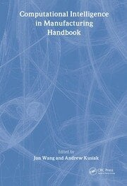 Computational Intelligence In Manufacturing Handbook
