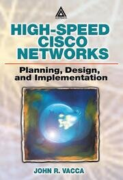 High-Speed Cisco Networks: Planning, Design, and Implementation