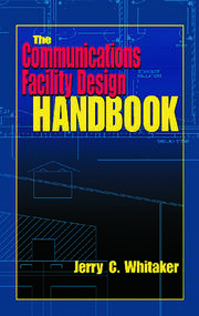 The Communications Facility Design Handbook
