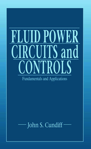Fluid Power Circuits and Controls: Fundamentals and Applications