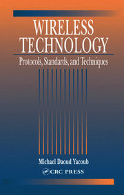 Wireless Technology: Protocols, Standards, and Techniques