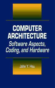 Computer Architecture: Software Aspects, Coding, and Hardware