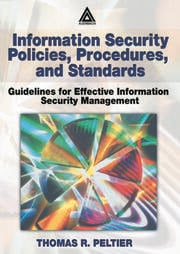 Information Security Policies, Procedures, and Standards: Guidelines for Effective Information Security Management