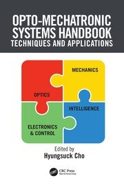 Opto-Mechatronic Systems Handbook: Techniques and Applications