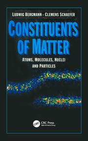 Constituents of Matter: Atoms, Molecules, Nuclei, and Particles
