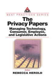 The Privacy Papers: Managing Technology, Consumer, Employee and Legislative Actions