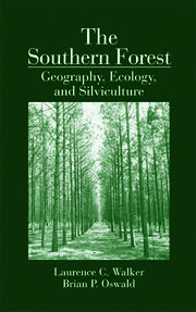 The Southern Forest: Geography, Ecology, and Silviculture