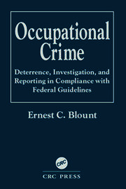 Occupational Crime: Deterrence, Investigation, and Reporting in Compliance with Federal Guidelines